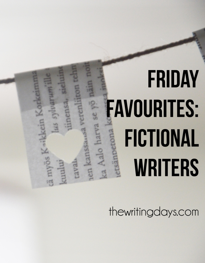 The Writing Days / Friday Favourites: Fictional Writers