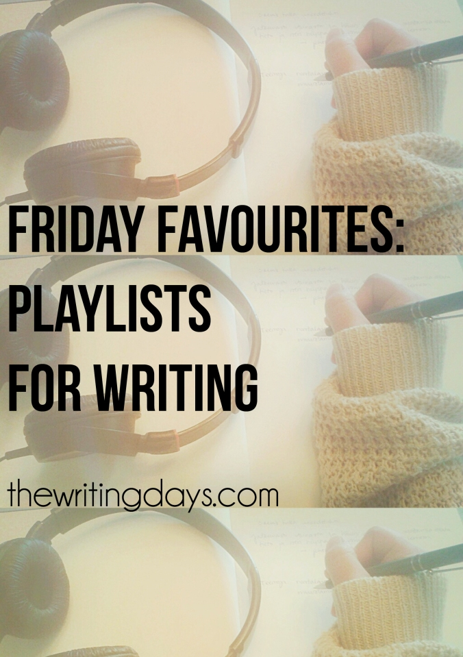 The Writing Days / Friday Favourites: Playlists for Writing