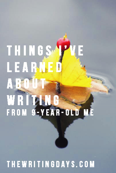 Things I've learned about writing from nine-year-old me