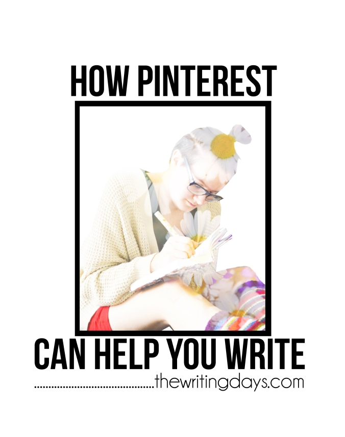 The Writing Days / How Pinterest Can Help You Write